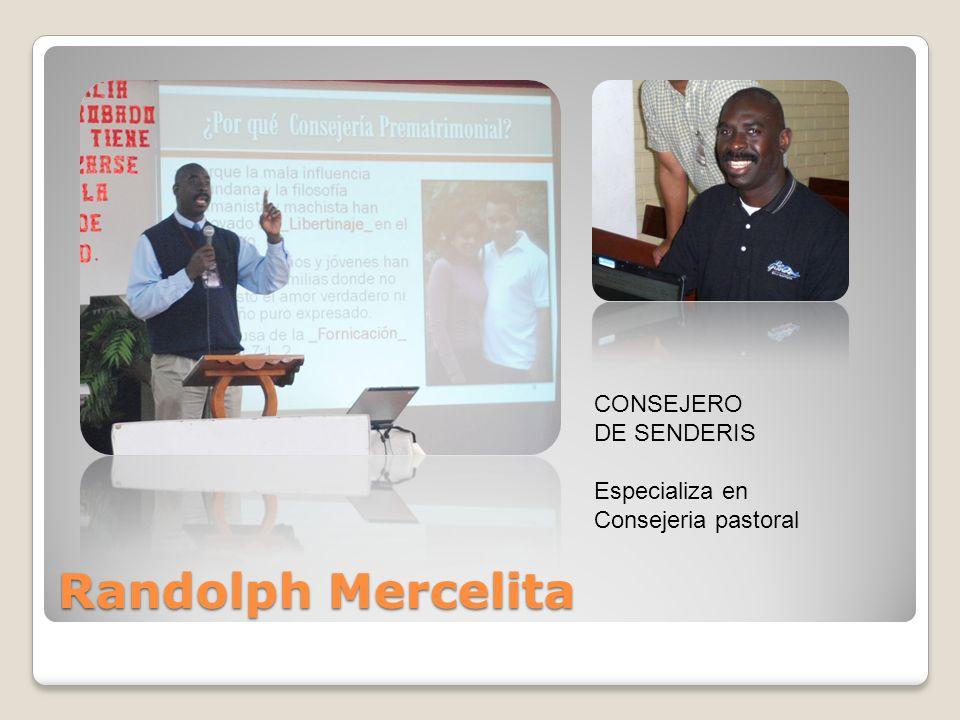 Randolph Mercelita CONSEJERO DE SENDERIS Especializa en Consejeria pastoral