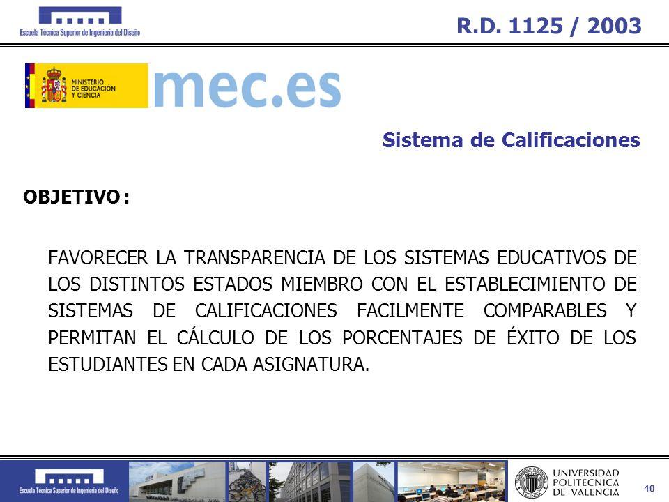 40 OBJETIVO : FAVORECER LA TRANSPARENCIA DE LOS SISTEMAS EDUCATIVOS DE LOS DISTINTOS ESTADOS MIEMBRO CON EL ESTABLECIMIENTO DE SISTEMAS DE CALIFICACIO
