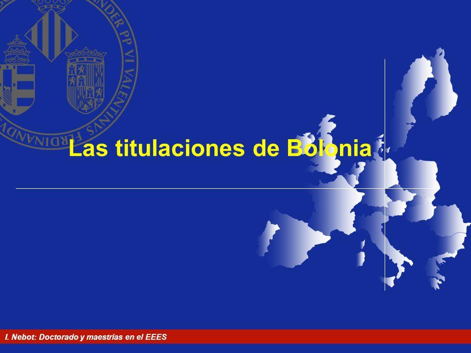 I. Nebot: Doctorado y maestrías en el EEES Las titulaciones de Bolonia