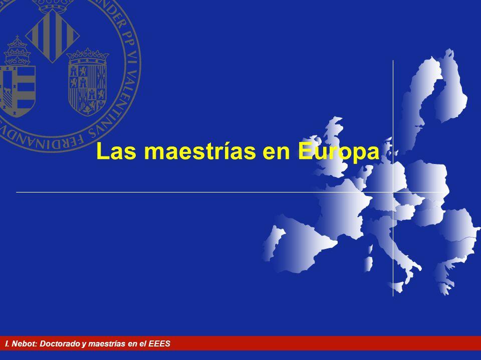 I. Nebot: Doctorado y maestrías en el EEES Las maestrías en Europa