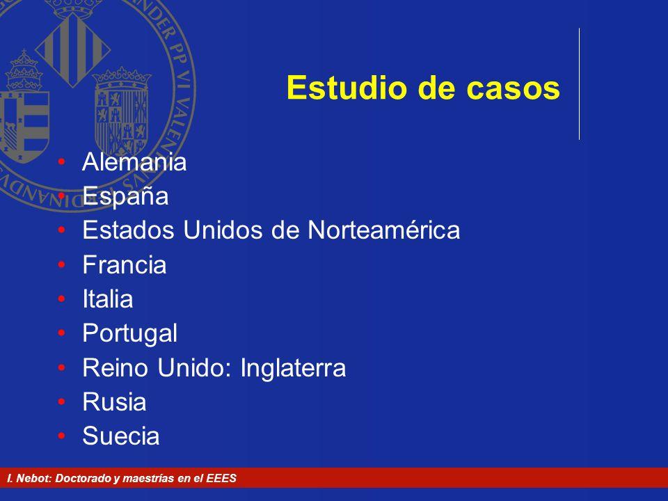 I. Nebot: Doctorado y maestrías en el EEES Estudio de casos Alemania España Estados Unidos de Norteamérica Francia Italia Portugal Reino Unido: Inglat