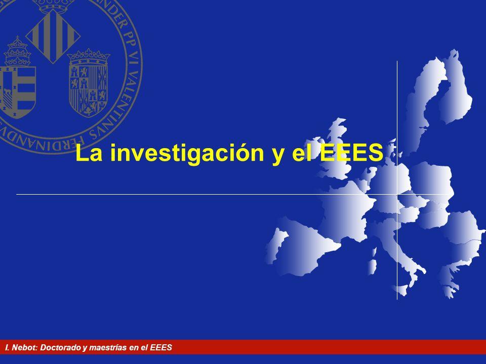 I. Nebot: Doctorado y maestrías en el EEES La investigación y el EEES