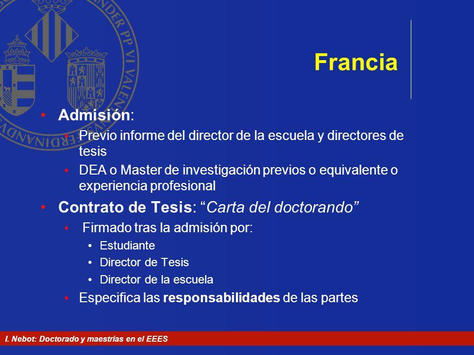 I. Nebot: Doctorado y maestrías en el EEES Francia Admisión: Previo informe del director de la escuela y directores de tesis DEA o Master de investiga