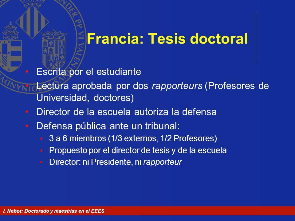 I. Nebot: Doctorado y maestrías en el EEES Francia: Tesis doctoral Escrita por el estudiante Lectura aprobada por dos rapporteurs (Profesores de Unive