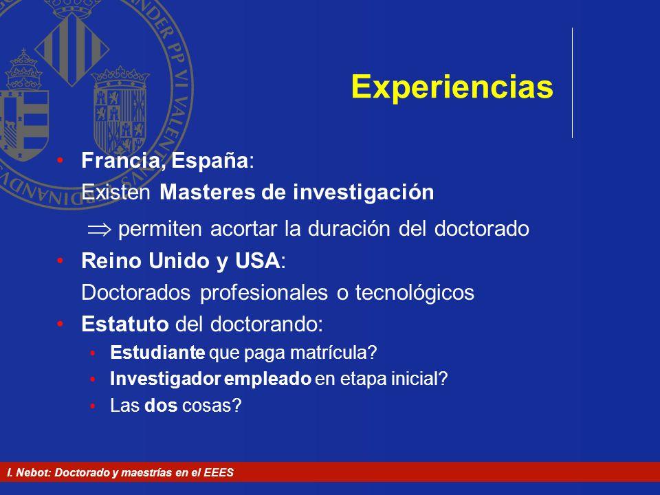 I. Nebot: Doctorado y maestrías en el EEES Experiencias Francia, España: Existen Masteres de investigación permiten acortar la duración del doctorado