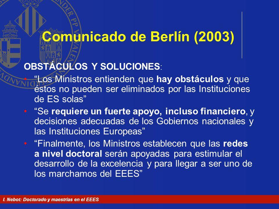 I. Nebot: Doctorado y maestrías en el EEES Comunicado de Berlín (2003) OBSTÁCULOS Y SOLUCIONES : Los Ministros entienden que hay obstáculos y que ésto