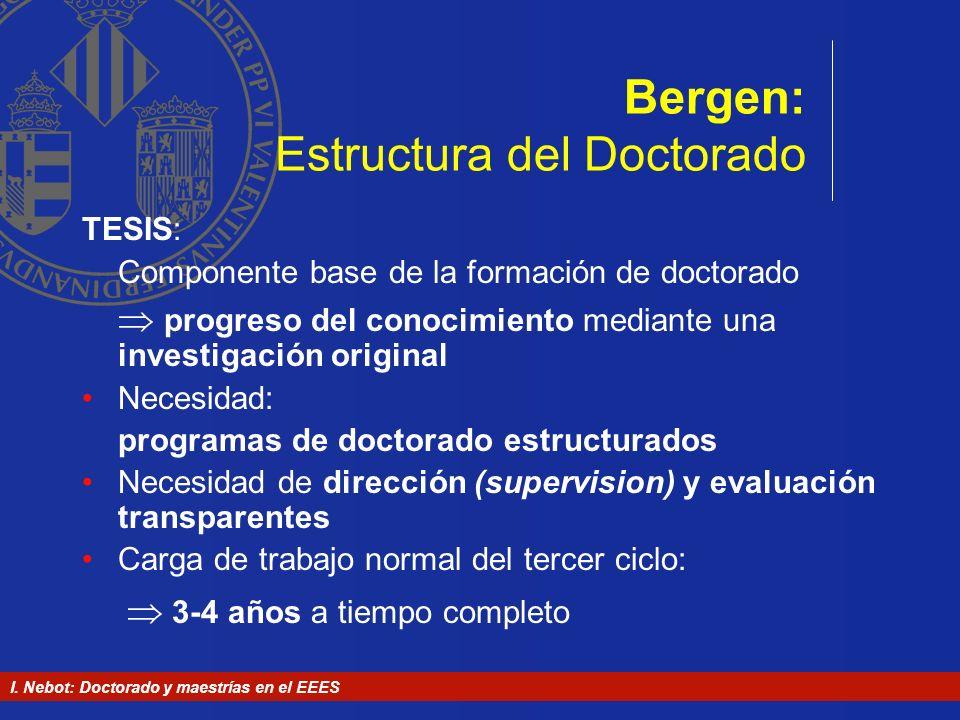 I. Nebot: Doctorado y maestrías en el EEES Bergen: Estructura del Doctorado TESIS: Componente base de la formación de doctorado progreso del conocimie