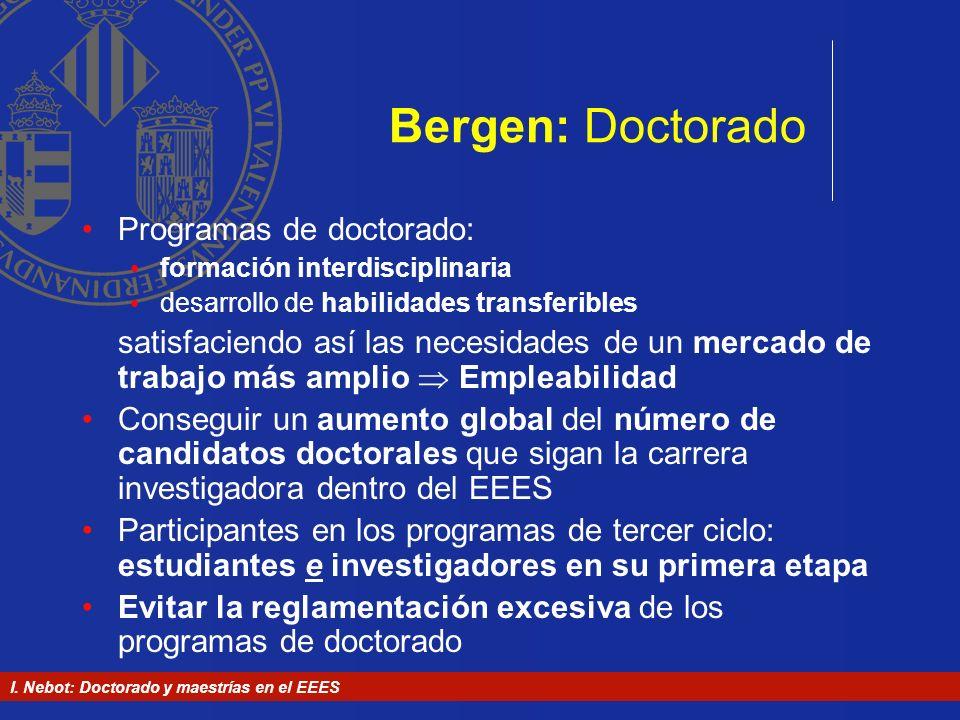 I. Nebot: Doctorado y maestrías en el EEES Bergen: Doctorado Programas de doctorado: formación interdisciplinaria desarrollo de habilidades transferib
