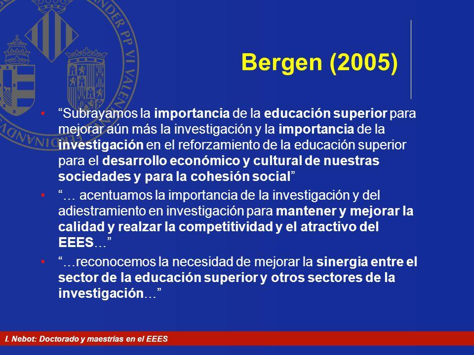 I. Nebot: Doctorado y maestrías en el EEES Bergen (2005) Subrayamos la importancia de la educación superior para mejorar aún más la investigación y la