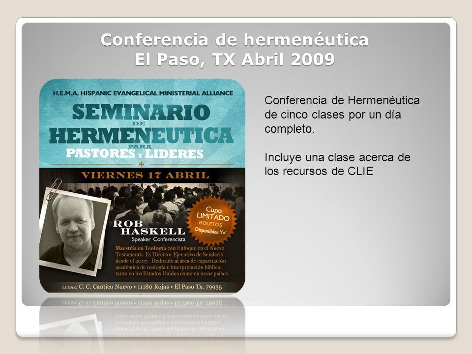 Conferencia de hermenéutica El Paso, TX Abril 2009 Conferencia de Hermenéutica de cinco clases por un día completo. Incluye una clase acerca de los re