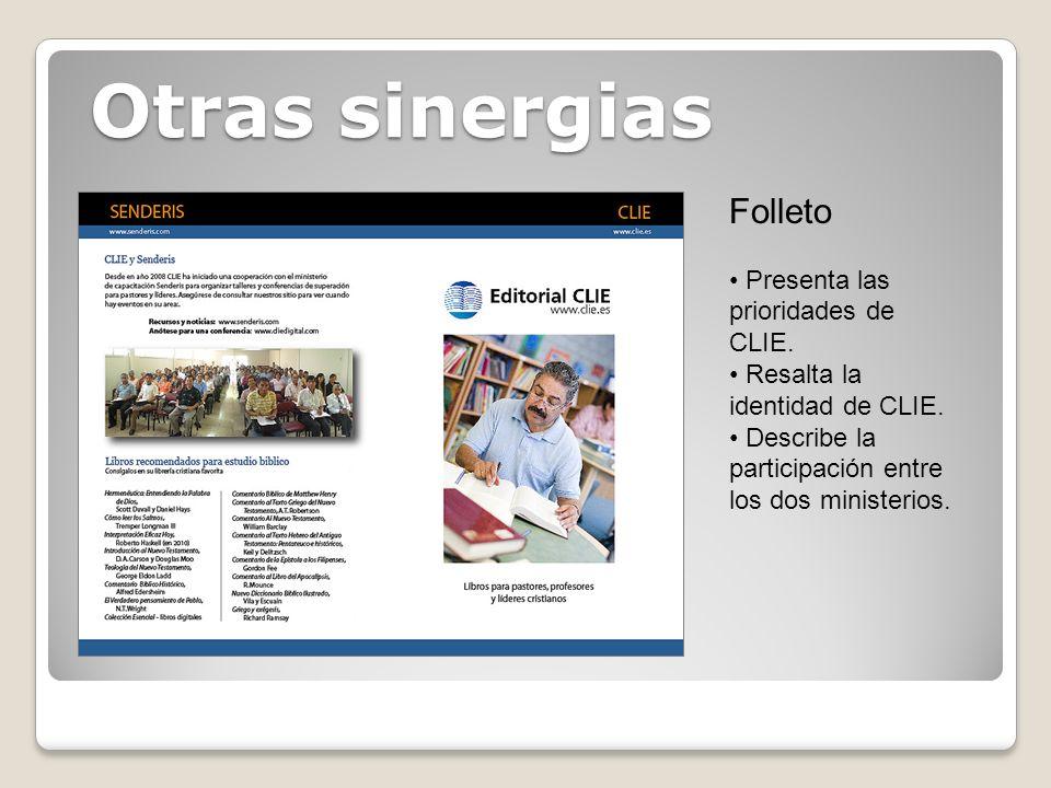 Otras sinergias Folleto Presenta las prioridades de CLIE. Resalta la identidad de CLIE. Describe la participación entre los dos ministerios.