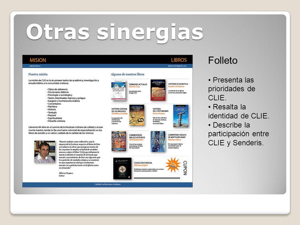 Otras sinergias Folleto Presenta las prioridades de CLIE. Resalta la identidad de CLIE. Describe la participación entre CLIE y Senderis.