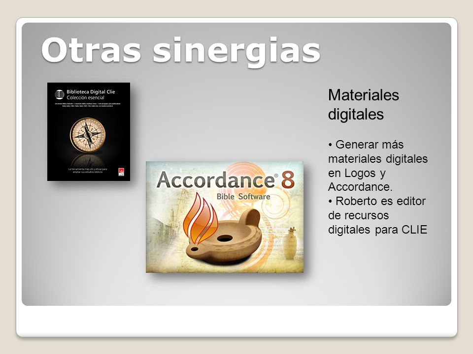Otras sinergias Materiales digitales Generar más materiales digitales en Logos y Accordance.