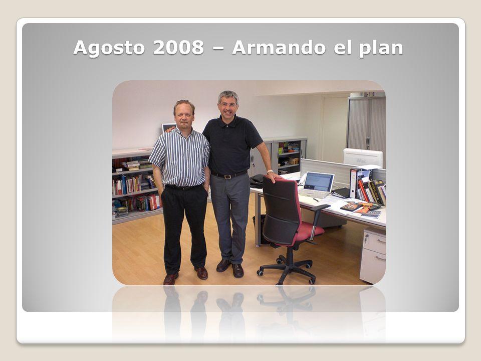 Agosto 2008 – Armando el plan