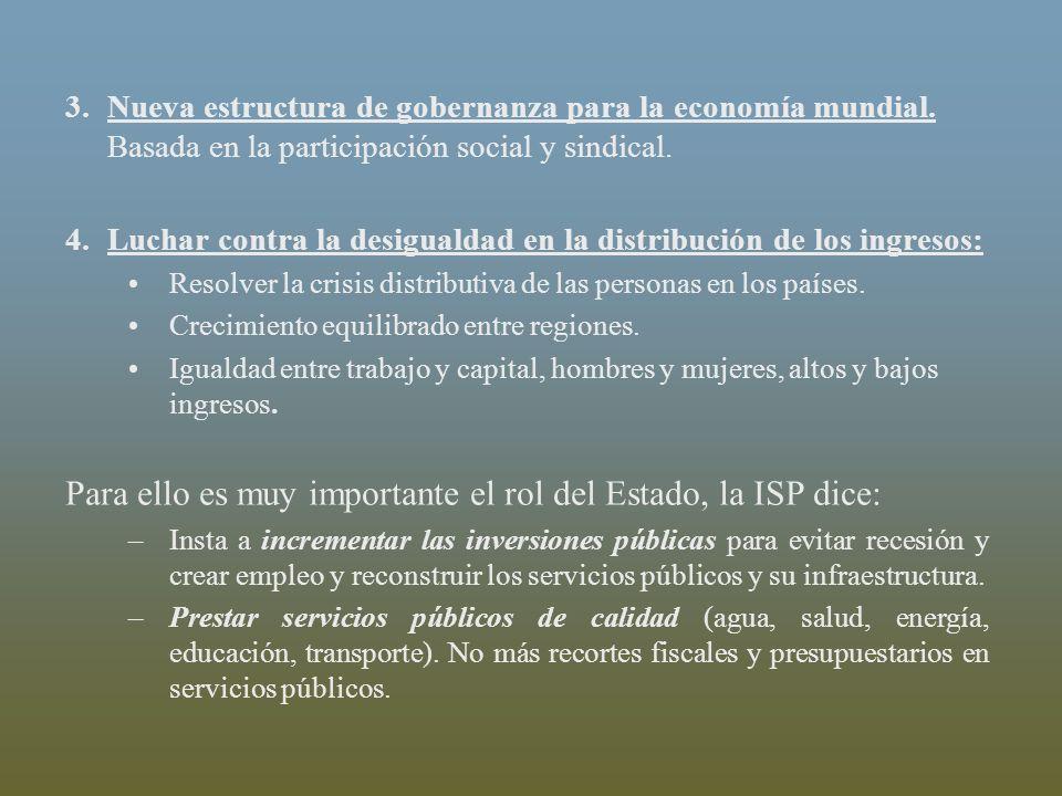 3.Nueva estructura de gobernanza para la economía mundial. Basada en la participación social y sindical. 4.Luchar contra la desigualdad en la distribu