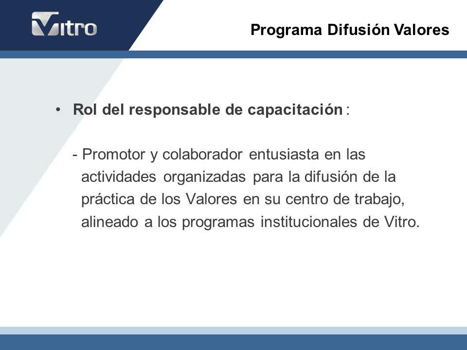 Rol del responsable de capacitación : - Promotor y colaborador entusiasta en las actividades organizadas para la difusión de la práctica de los Valore