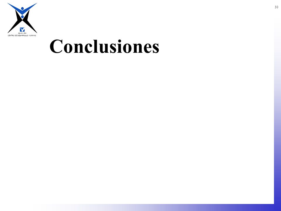 CENTRO DE DESARROLLO HUMANO GRUPO VITRO 30 Conclusiones
