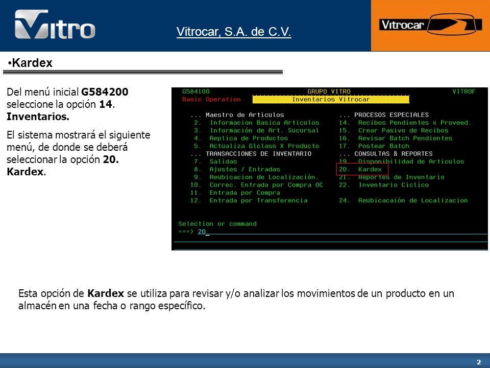 Vitrocar, S.A.de C.V. 3 En esta pantalla se captura del código del producto a consultar.