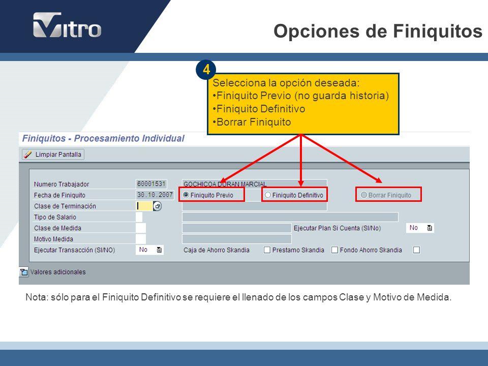 Opciones de Finiquitos Nota: sólo para el Finiquito Definitivo se requiere el llenado de los campos Clase y Motivo de Medida. Selecciona la opción des