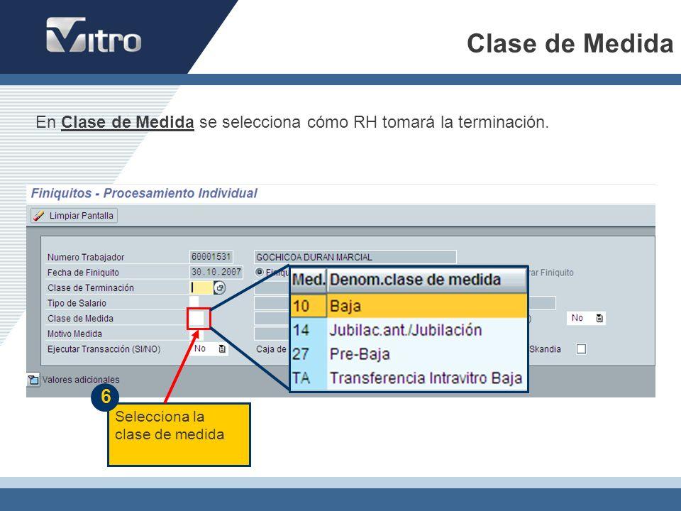 Clase de Medida Selecciona la clase de medida 6 En Clase de Medida se selecciona cómo RH tomará la terminación.