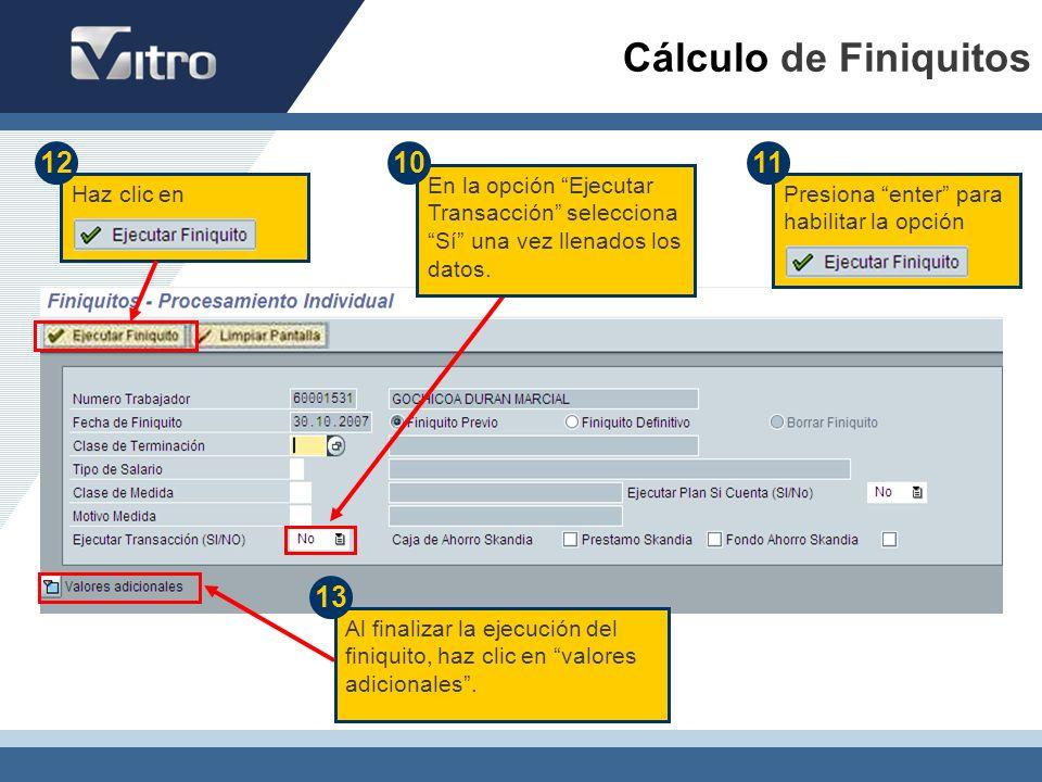 En la opción Ejecutar Transacción selecciona Sí una vez llenados los datos. Presiona enter para habilitar la opción 11 Al finalizar la ejecución del f