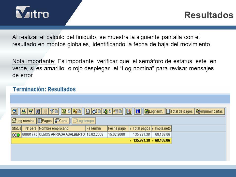 Resultados Al realizar el cálculo del finiquito, se muestra la siguiente pantalla con el resultado en montos globales, identificando la fecha de baja