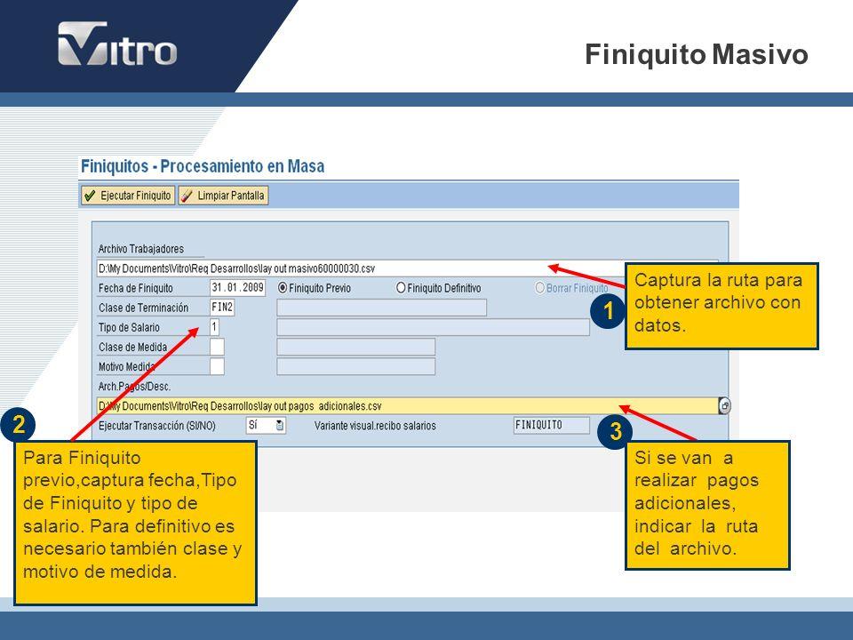 1 Captura la ruta para obtener archivo con datos. 2 Para Finiquito previo,captura fecha,Tipo de Finiquito y tipo de salario. Para definitivo es necesa