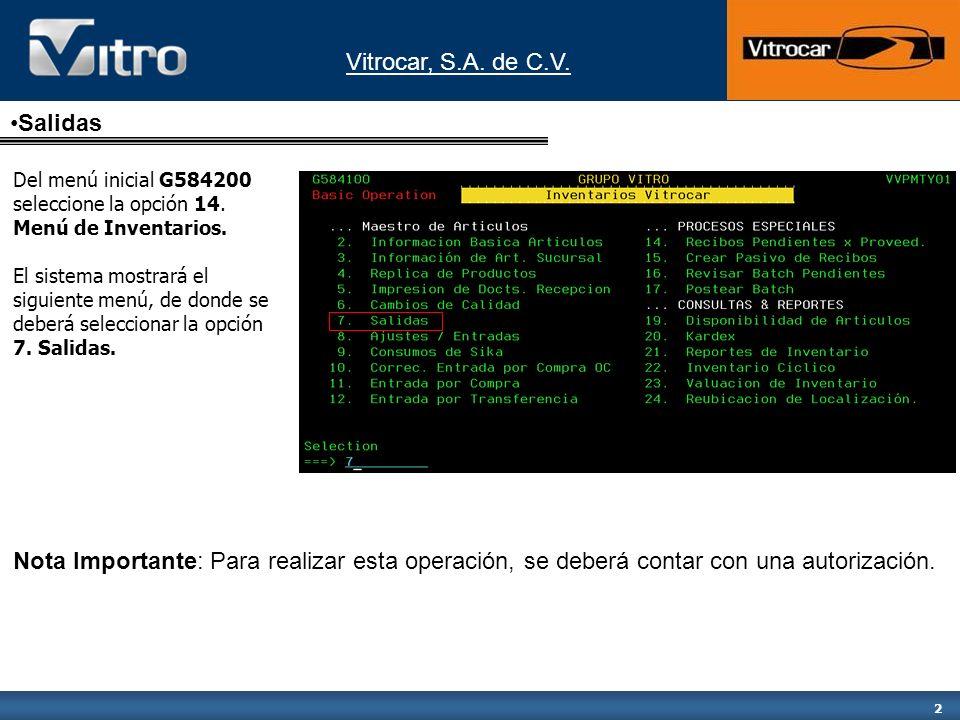 2 Salidas Del menú inicial G584200 seleccione la opción 14. Menú de Inventarios. El sistema mostrará el siguiente menú, de donde se deberá seleccionar