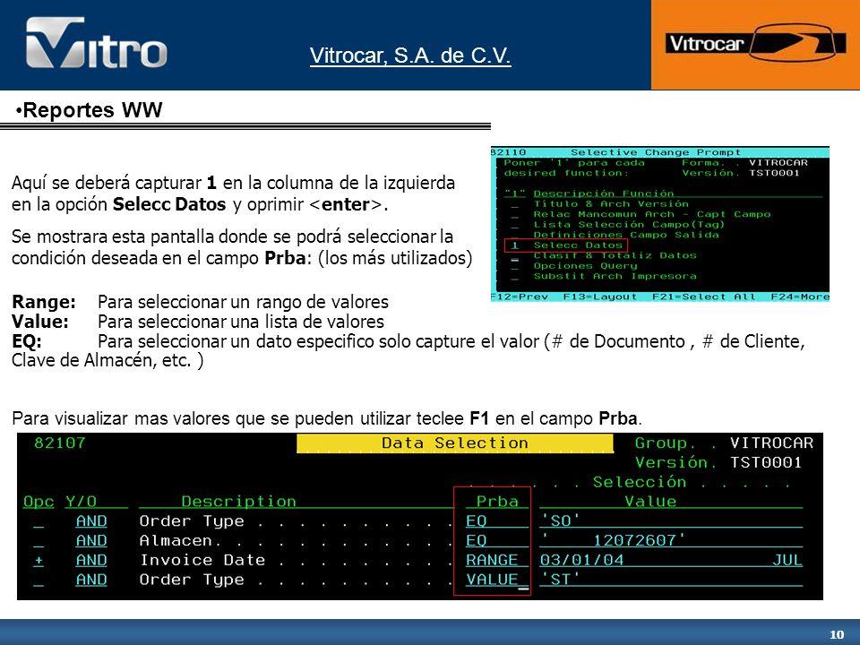 Vitrocar, S.A. de C.V. 10 Aquí se deberá capturar 1 en la columna de la izquierda en la opción Selecc Datos y oprimir. Se mostrara esta pantalla donde