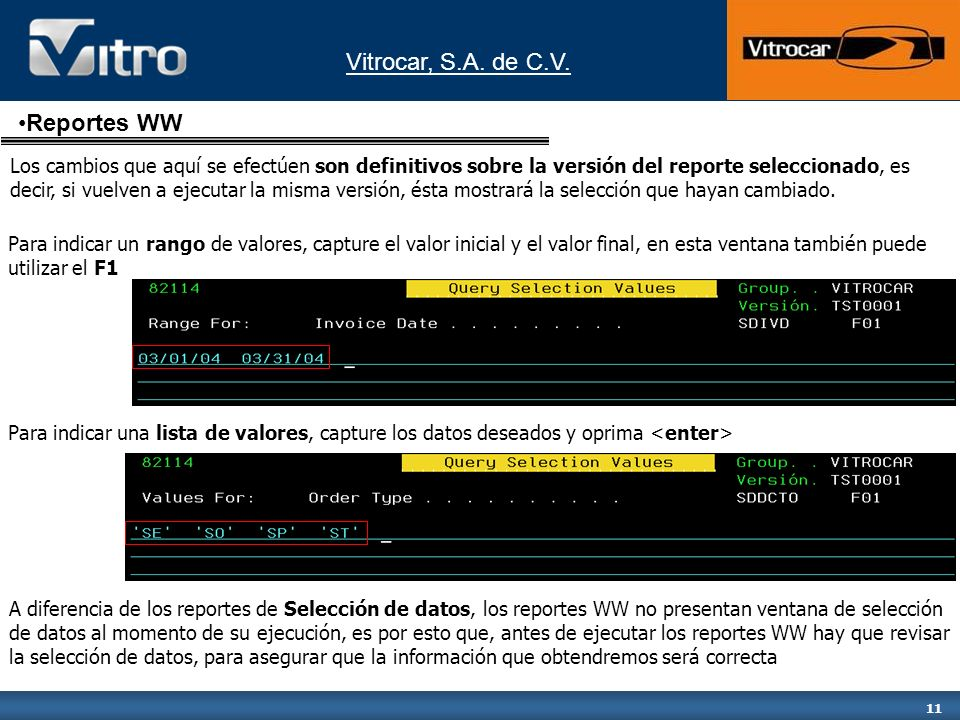 Vitrocar, S.A. de C.V. 11 Para indicar un rango de valores, capture el valor inicial y el valor final, en esta ventana también puede utilizar el F1 Pa