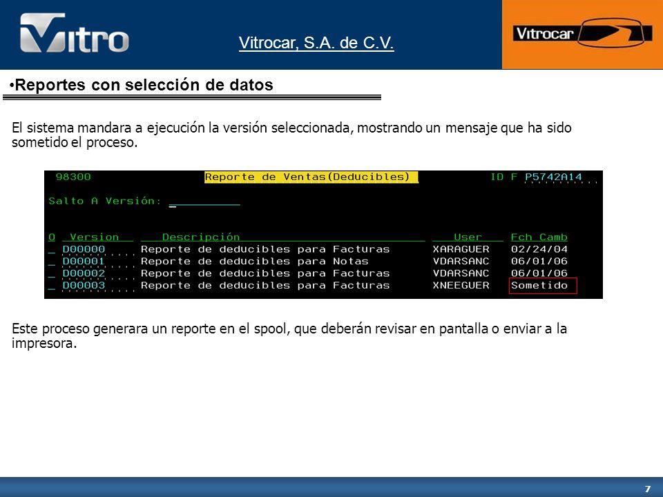 Vitrocar, S.A.de C.V. 8 Reportes WW Seleccione la opción deseada del menú.
