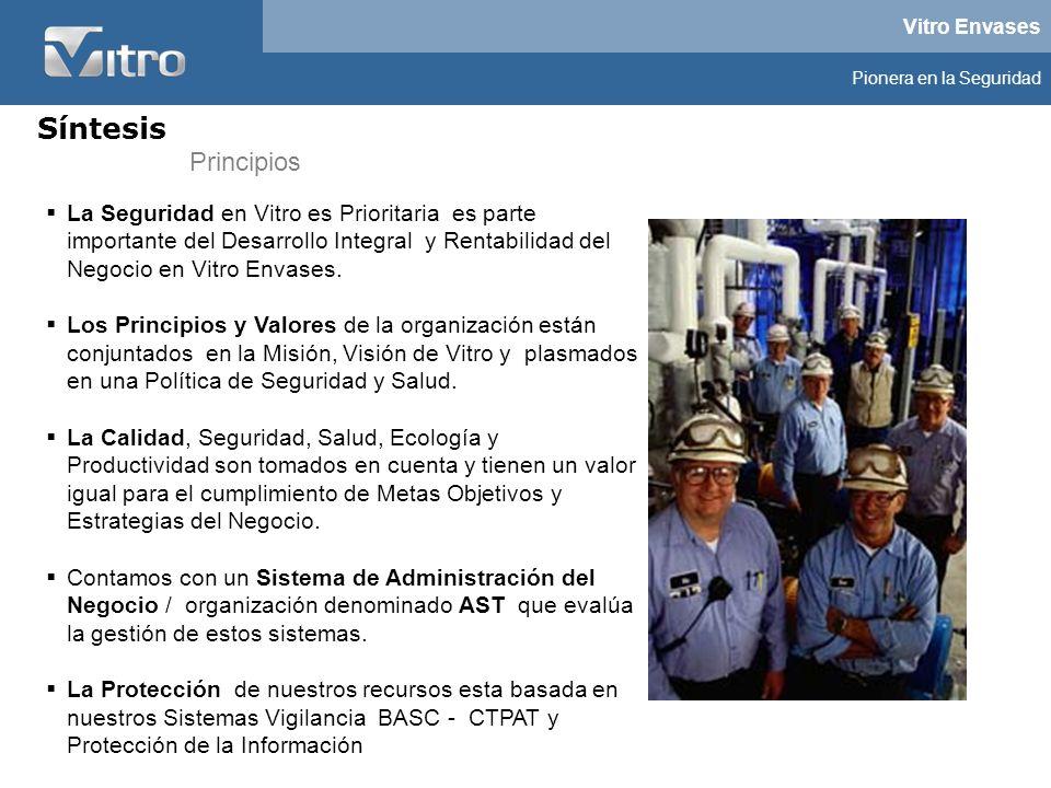 Vitro Envases Pionera en la Seguridad La Seguridad en Vitro es Prioritaria es parte importante del Desarrollo Integral y Rentabilidad del Negocio en V