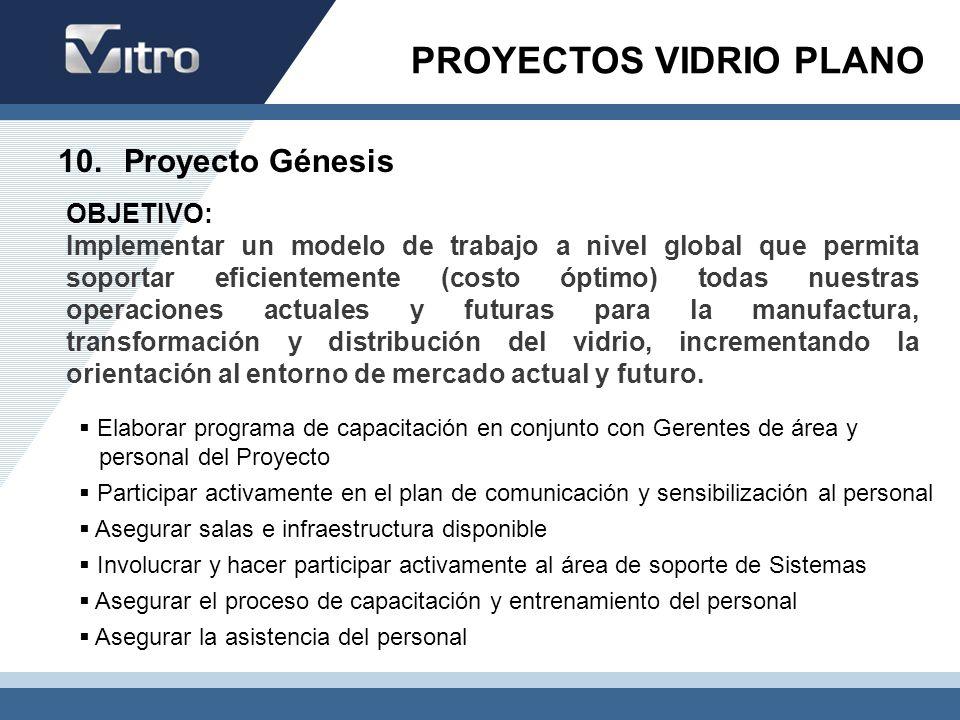 10. Proyecto Génesis OBJETIVO: Implementar un modelo de trabajo a nivel global que permita soportar eficientemente (costo óptimo) todas nuestras opera