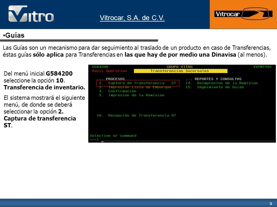 Vitrocar, S.A. de C.V. 3 Guías Del menú inicial G584200 seleccione la opción 10.