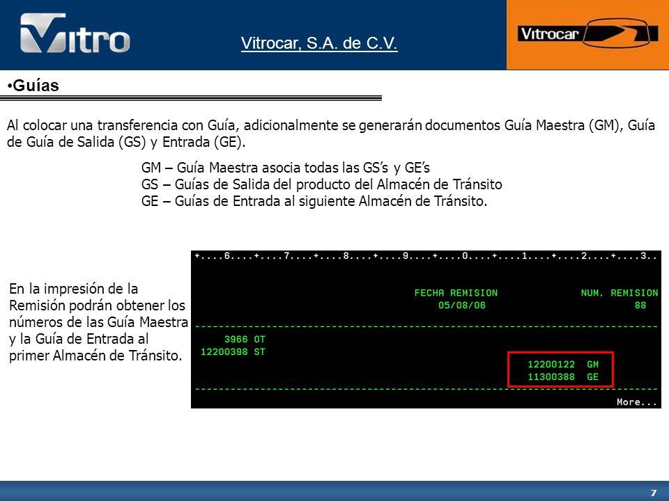 Vitrocar, S.A.de C.V. 8 Para consultar las Guías, se deberá seleccionar la opción 15.