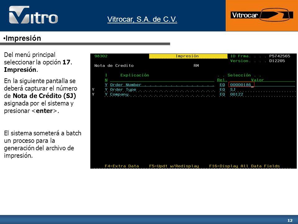 Vitrocar, S.A. de C.V. 12 Impresión Del menú principal seleccionar la opción 17.