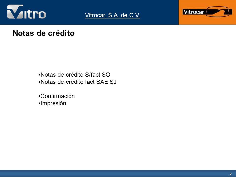 2 Notas de crédito Notas de crédito S/fact SO Notas de crédito fact SAE SJ Confirmación Impresión
