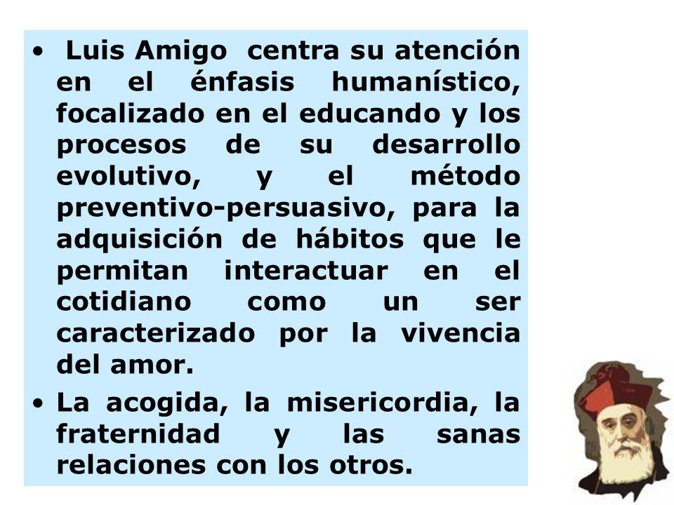 Luis Amigo centra su atención en el énfasis humanístico, focalizado en el educando y los procesos de su desarrollo evolutivo, y el método preventivo-p