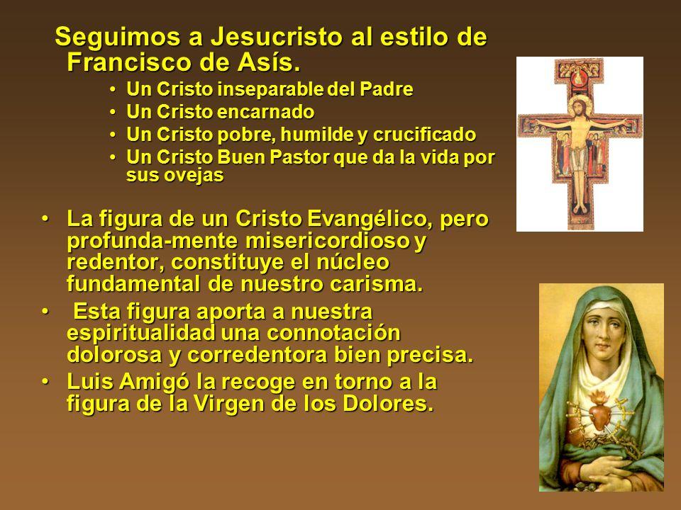Seguimos a Jesucristo al estilo de Francisco de Asís. Seguimos a Jesucristo al estilo de Francisco de Asís. Un Cristo inseparable del PadreUn Cristo i