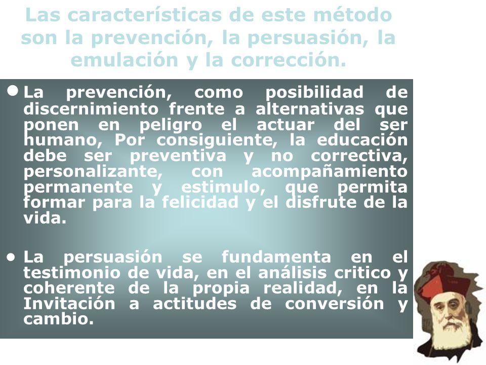 Las características de este método son la prevención, la persuasión, la emulación y la corrección. La prevención, como posibilidad de discernimiento f