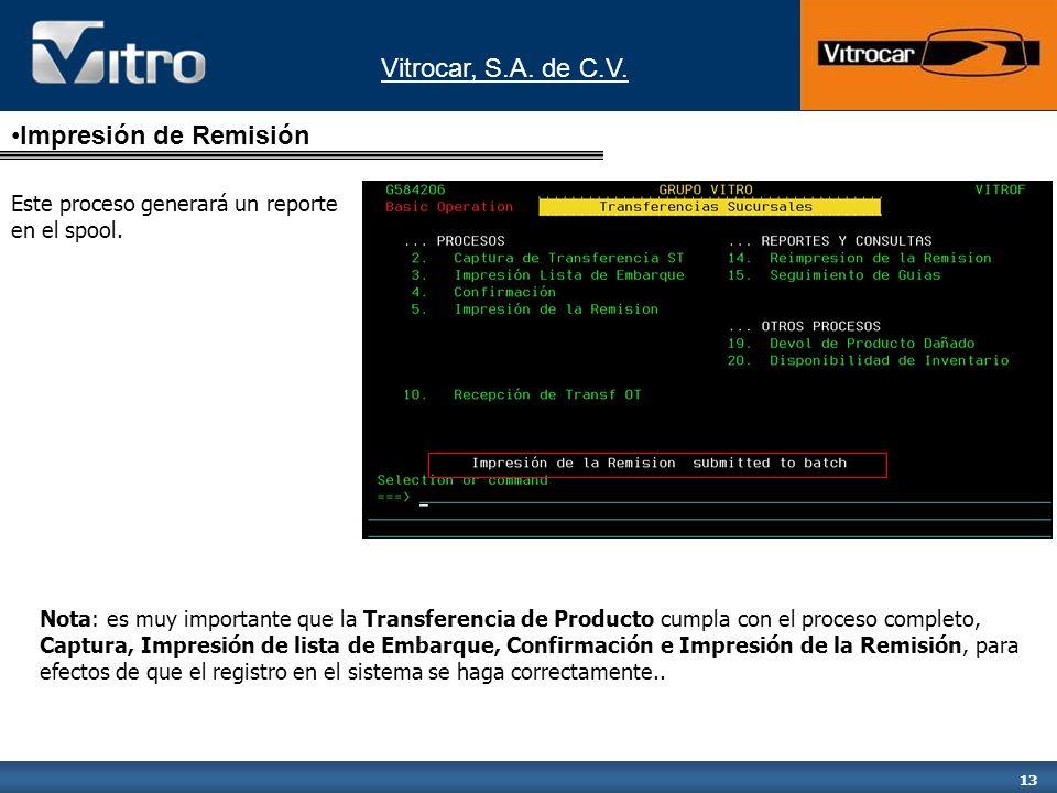 Vitrocar, S.A. de C.V. 13 Este proceso generará un reporte en el spool.