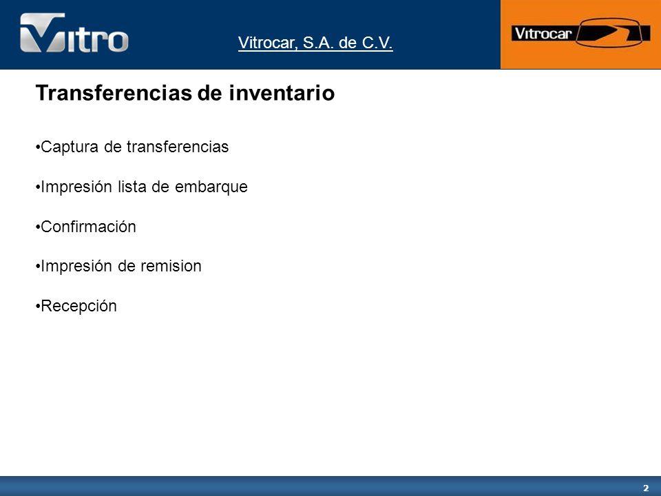 Vitrocar, S.A.de C.V. 13 Este proceso generará un reporte en el spool.