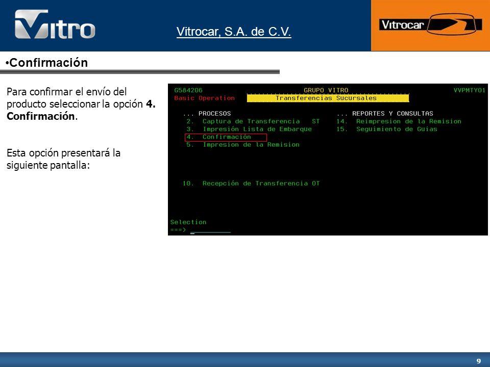 Vitrocar, S.A.de C.V. 10 Aquí se deberá capturar el Número de envío ST y oprimir.