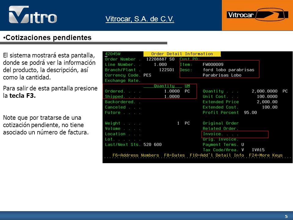 Vitrocar, S.A. de C.V. 5 El sistema mostrará esta pantalla, donde se podrá ver la información del producto, la descripción, así como la cantidad. Para