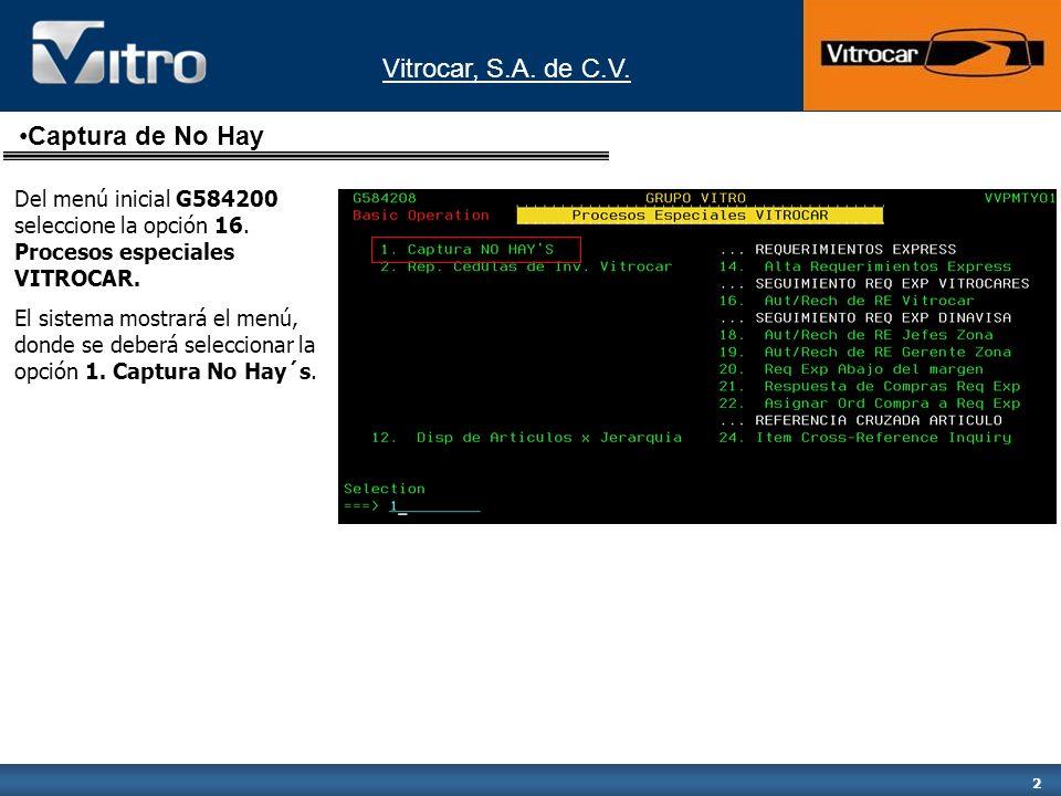 2 Captura de No Hay Del menú inicial G584200 seleccione la opción 16. Procesos especiales VITROCAR. El sistema mostrará el menú, donde se deberá selec
