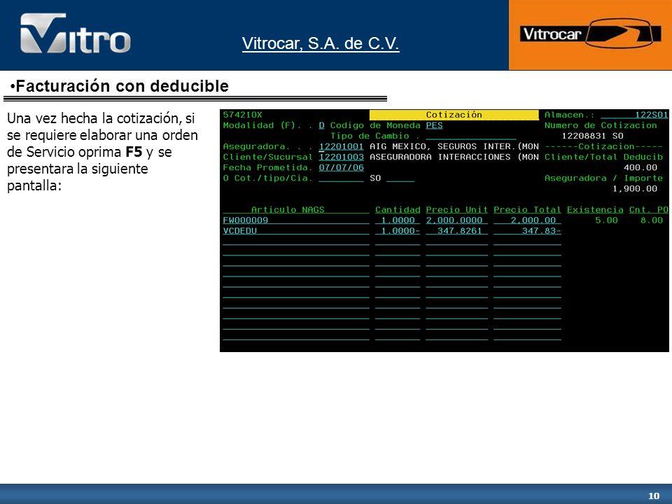 Vitrocar, S.A. de C.V. 10 Una vez hecha la cotización, si se requiere elaborar una orden de Servicio oprima F5 y se presentara la siguiente pantalla: