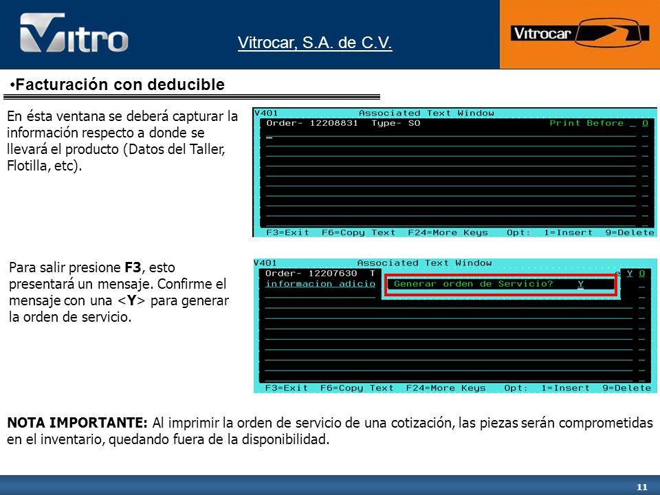 Vitrocar, S.A. de C.V. 11 Facturación con deducible En ésta ventana se deberá capturar la información respecto a donde se llevará el producto (Datos d