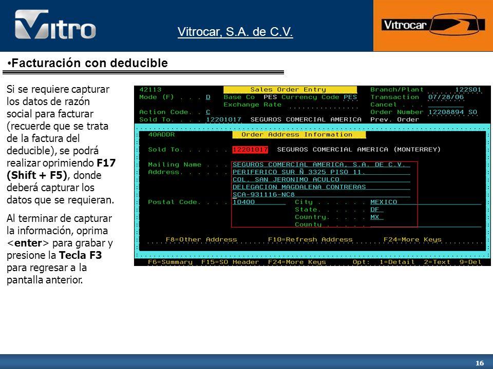 Vitrocar, S.A. de C.V. 16 Si se requiere capturar los datos de razón social para facturar (recuerde que se trata de la factura del deducible), se podr