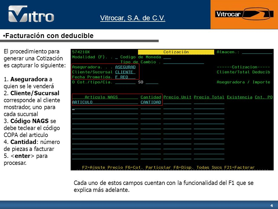 Vitrocar, S.A. de C.V. 4 El procedimiento para generar una Cotización es capturar lo siguiente: 1. Aseguradora a quien se le venderá 2. Cliente/Sucurs