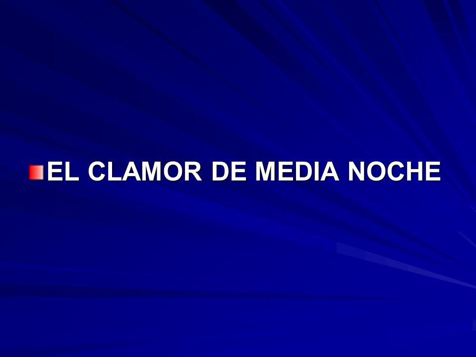 EL CLAMOR DE MEDIA NOCHE